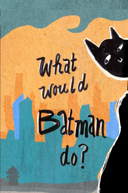 What Would Batman Do?